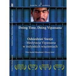 DVD ODSIEDZIEĆ SWOJE (Doing time, Doing Vipassana) - medytacja Vipassana w indyjskich więzieniach